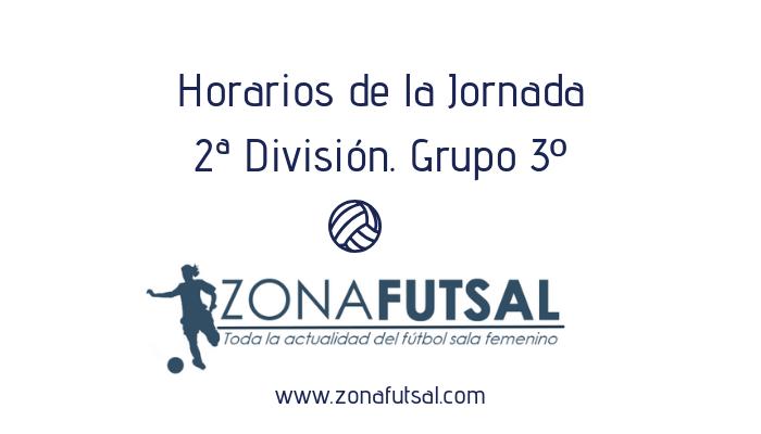 Horarios 2ª División de Fútbol Sala Femenino. Grupo 3º. Jornada 23