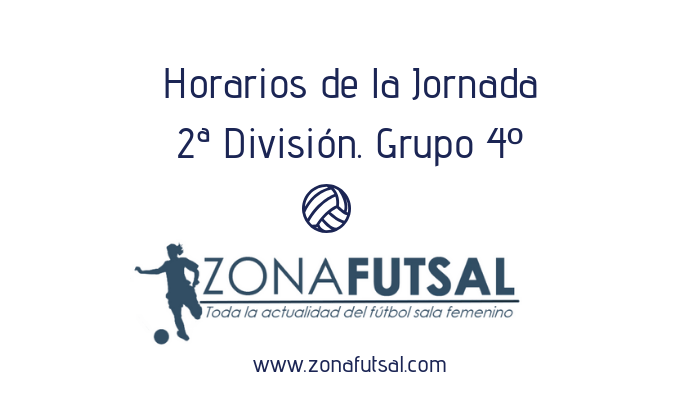 Horarios 2ª División de Fútbol Sala Femenino. Grupo 4º. Jornada 23