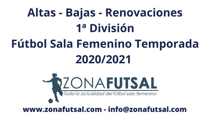 Altas y Bajas de 1ª División de Fútbol Sala Femenino Temporada 2020/2021
