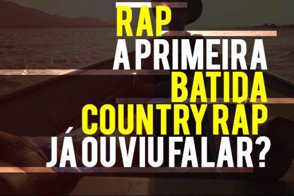 rap-a-primeira-batida-country-rap-ja-ouviu-falar