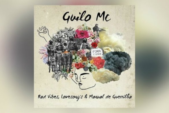 Guilo MC - Bad Vibes, Lovesong's & Manual de Guerrilha