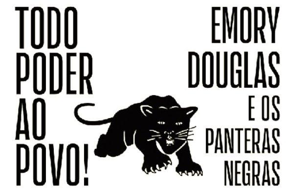 """Todo Poder ao Povo! Emory Douglas e os Panteras Negras"""""""