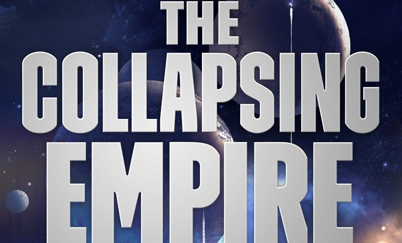 The Collapsing Empire (The Interdependency #1) – John Scalzi