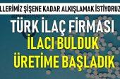 Türkiye'de İlk Korona Virüs İlacı Üretilmeye Başlandı