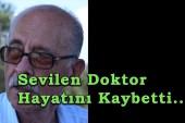 Sevilen Doktor Hayatını Kaybetti