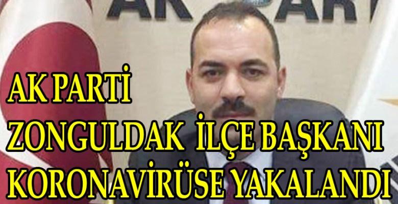 Zonguldak İlçe Başkanı Korona Visüre Yakalandı