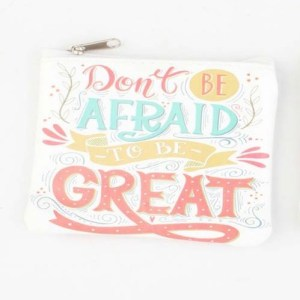Klein make-up tasje met tekst don't be afraid to be great