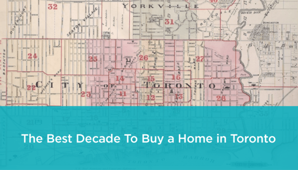 Best decade to buy a home in Toronto