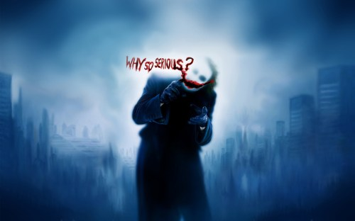 the joker – why so serious