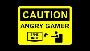 caution – angry gamer