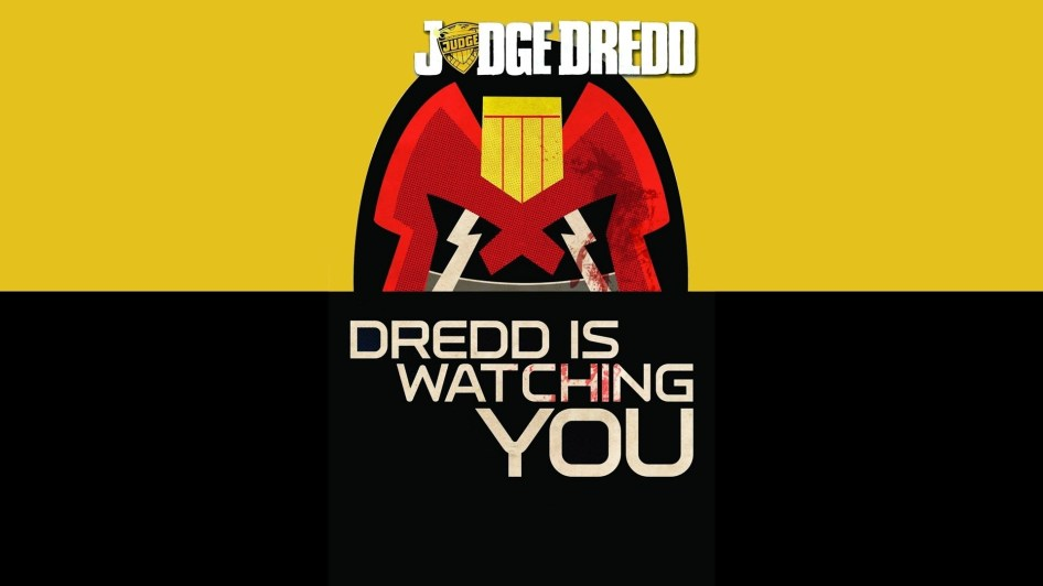 Dredd is Watching You