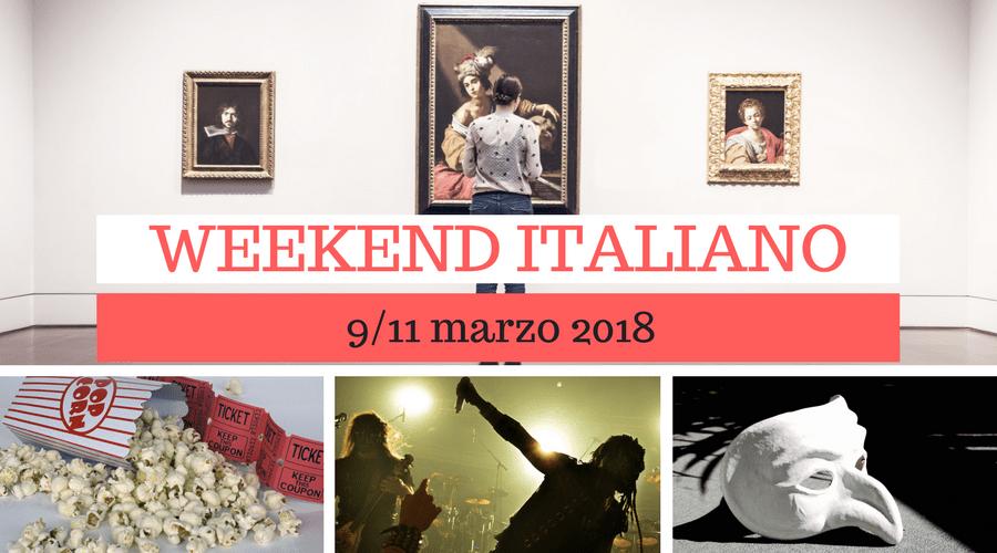 Weekend italiano: film, spettacoli, mostre e concerti (9/11 marzo)