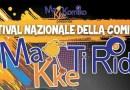 Makketiridi: gran finale per il Festival Nazionale della Comicità del Makkekomiko