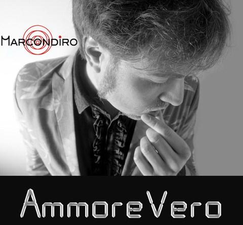 """Marcondiro, esce il nuovo singolo """"AmmoreVero"""" (VIDEO)"""