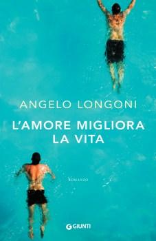l'amore migliora la vita angelo longoni