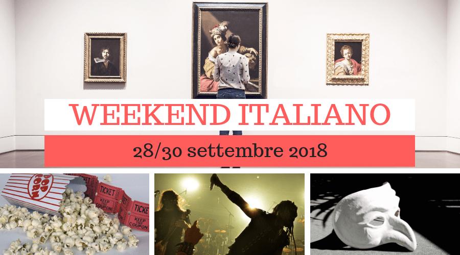 Weekend italiano: film, mostre e concerti (28/30 settembre 2018)