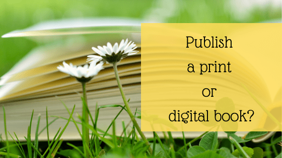 Should you Publish a Print Book or eBook?