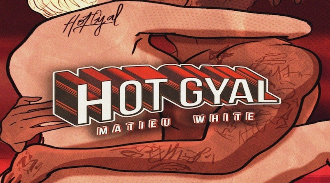 MATIEU WHITE Hot Gyal