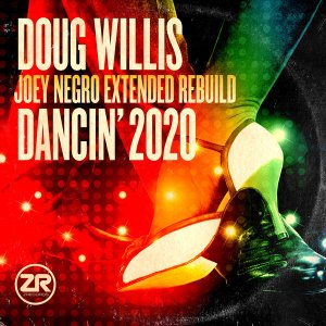 Dancin' 2020 (Joey Negro Extended Rebuild) Doug Willis Z Records