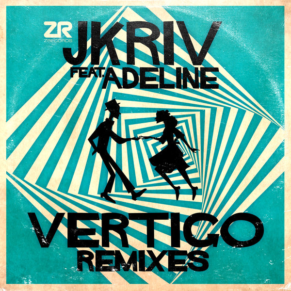 Vertigo (Remixes) JKriv, Adeline Z Records