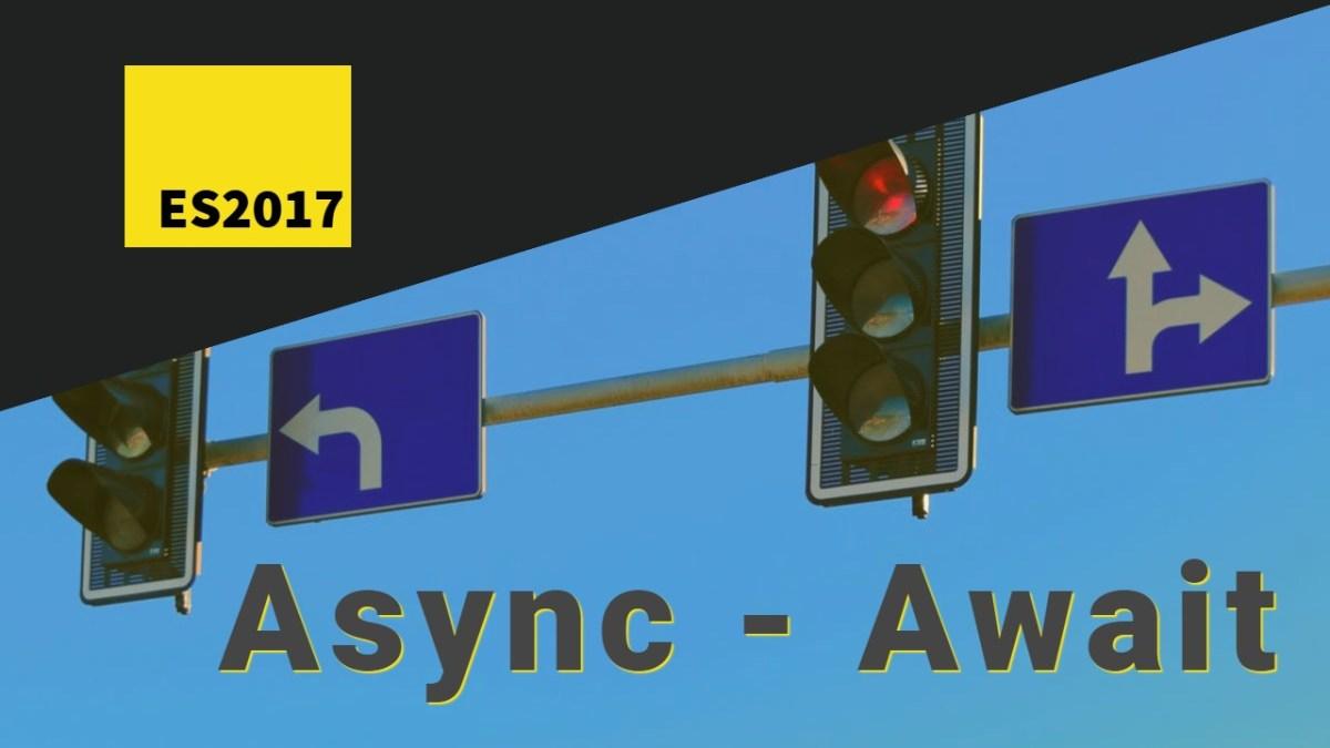 A Practical Introduction to ES2017 Async-Await – Zsolt Nagy