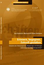 """Eva Feldmann/ Oliver Hofmann: Erinnern, begegnen, Zukunft gestalten. Evaluation des Förderprogramms """"Begegnungen mit Zeitzeugen – Lebenswege ehemaliger Zwangsarbeiter"""", München 2006."""