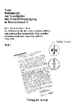 Malte Ewert (Hg.): Neue Dokumente zur Geschichte der Schulfilmbewegung in Deutschland II. Die Rundschreiben der Reichsstelle für den Unterrichtsfilm (RfdU) und späteren Reichsanstalt für Film und Bild in Wissenschaft und Unterricht (RWU), Hamburg 2003