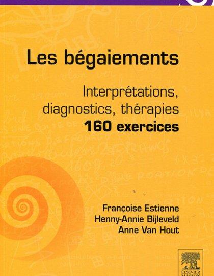 Les bégaiements : Interprétations diagnostics thérapies