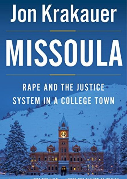 Jon Krakauer Missoula Rape and the Justice System in a College Town epub free download
