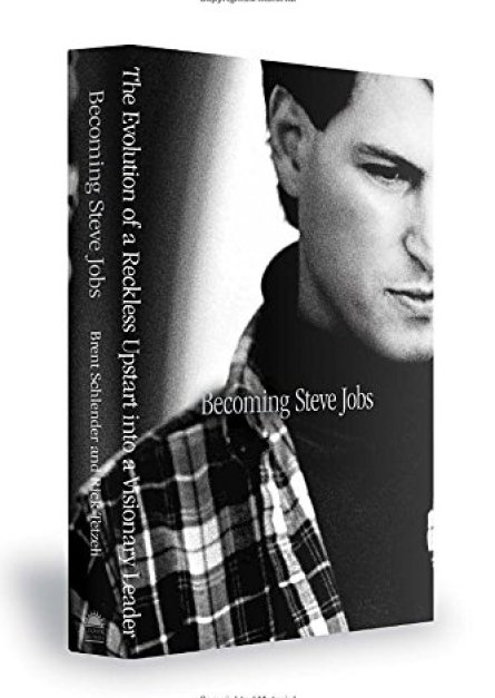 Becoming Steve Jobs The Evolution of a Reckless Upstart into a Visionary Leader by Brent Schlender epub book