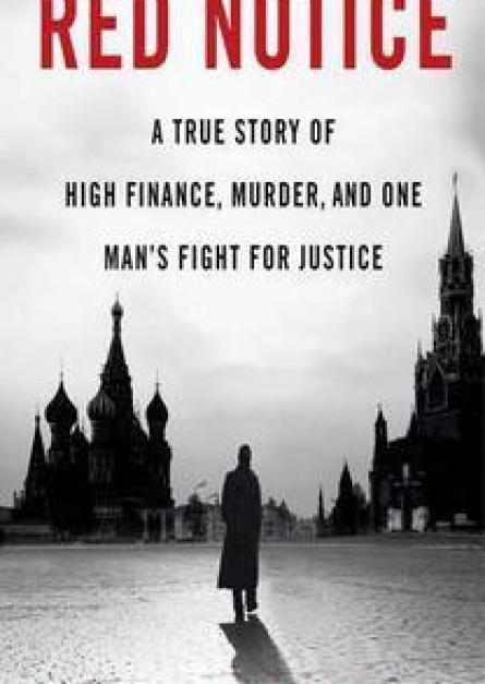 Red Notice A True Story of High Finance, Murder, and One Man's Fight for Justice By Bill Browder Free Download