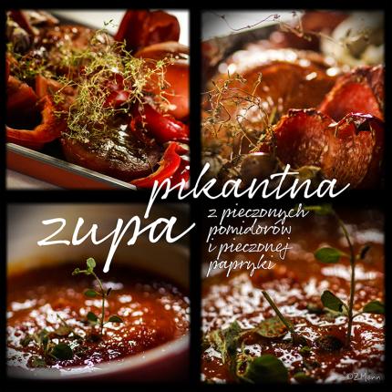 z widokiem na stół       pikantna zupa z pieczonych pomidorów i pieczonych papryk