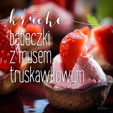 z widokiem na stół   kruche babeczki z musem truskawkowym