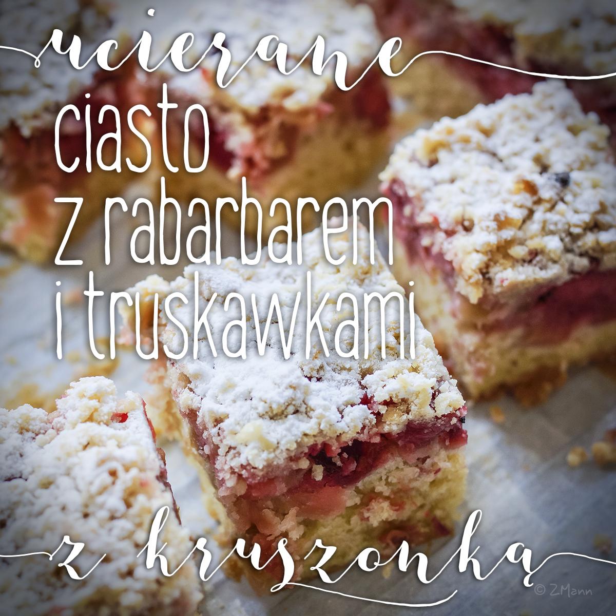 z widokiem na stół | ciasto z rabarbarem, truskawkami i kruszonką