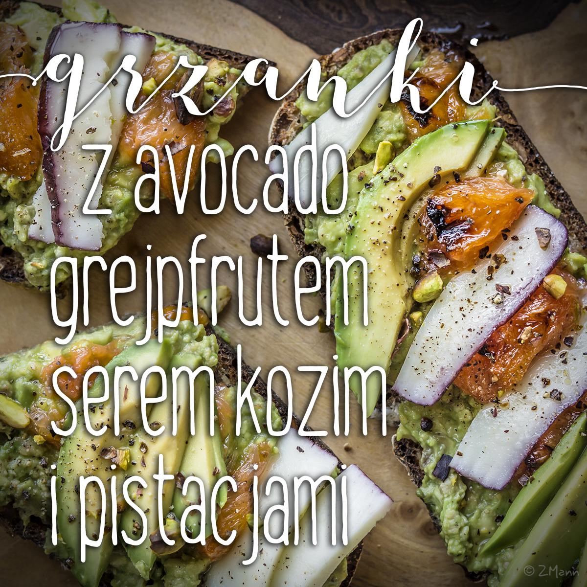z widokiem na stół | grzanki z avocado, karmelizowanym grejpfrutem, serem i pistcjami