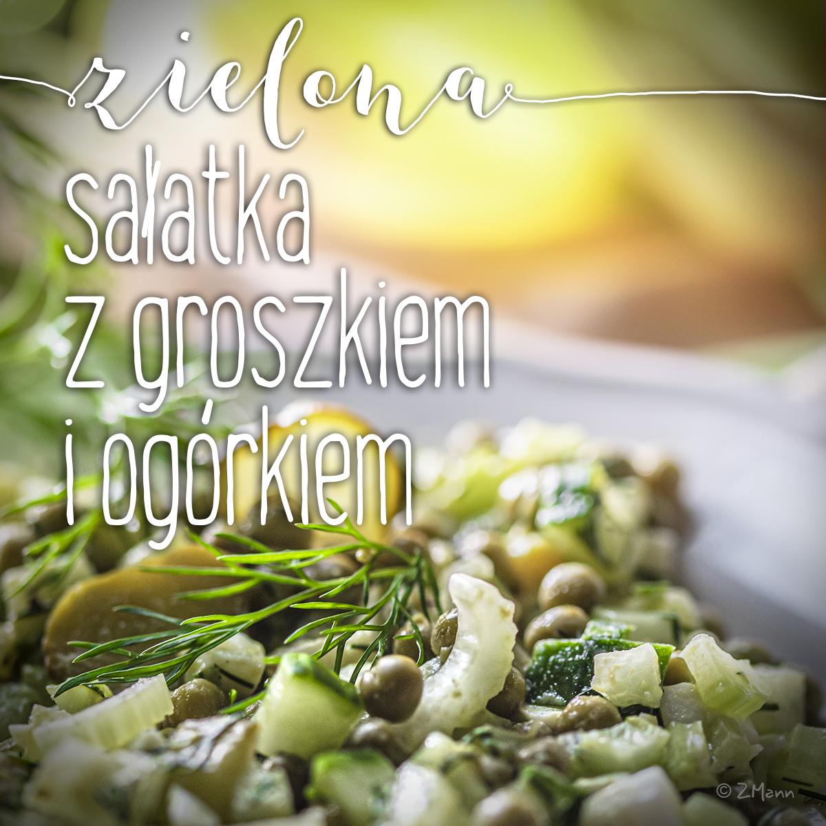 z widokiem na stół   |   zielona sałatka z groszkiem i ogórkiem