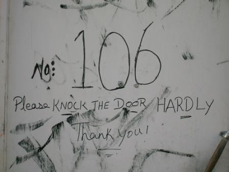 """Please knock the door hardly"""