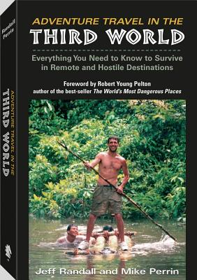 Adventure Travel in the Third World: Everything You Need ...