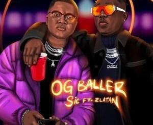 Sic - Og Baller (feat. Zlatan) Mp3 Download