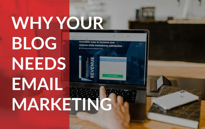 Why Your Blog Needs Email Marketing
