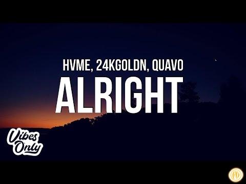 HVME - Alright (Lyrics) ft. 24kGoldn & Quavo