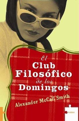 El Club Filosofico De Los Domingo – Alexander Mccall Smith