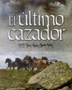 El último cazador - Antonio Pérez Henares