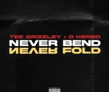 Download Tee Grizzley & G Herbo Never Bend Never Fold mp3 audio download