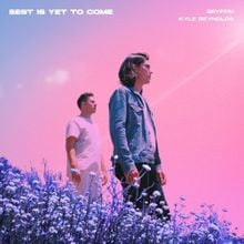 Download Gryffin & Kyle Reynolds Best is Yet to Come mp3 audio download
