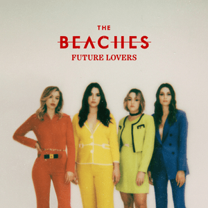 Download Future Lovers by The Beaches zip album download