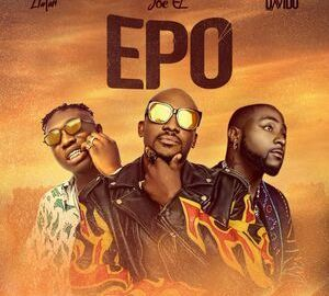 Joe El Ft. Davido & Zlatan – Epo MP3 DOWNLOAD