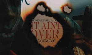 YoungBoy Never Broke Again – It Ain't Over mp3 download