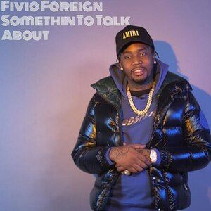 Fivio Foreign – Somethin To Talk About MP3 DOWNLOAD