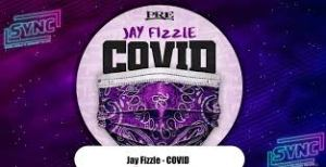 Jay Fizzle - COVID MP3 DOWNLOAD
